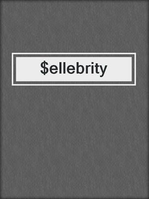 cover image of $ellebrity