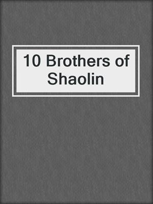cover image of 10 Brothers of Shaolin