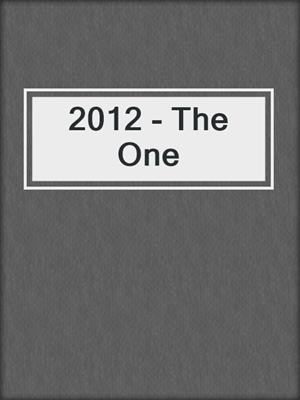 cover image of 2012 - The One