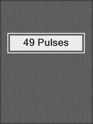 cover image of 49 Pulses