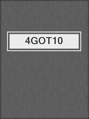 cover image of 4GOT10
