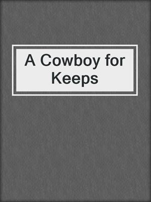 cover image of A Cowboy for Keeps