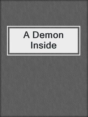 cover image of A Demon Inside