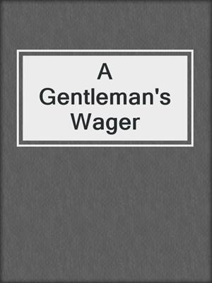 cover image of A Gentleman's Wager