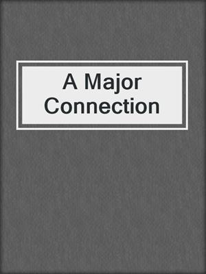 cover image of A Major Connection