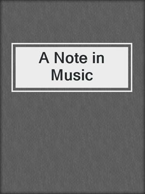 cover image of A Note in Music