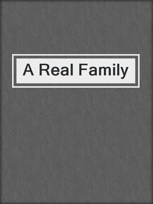 cover image of A Real Family
