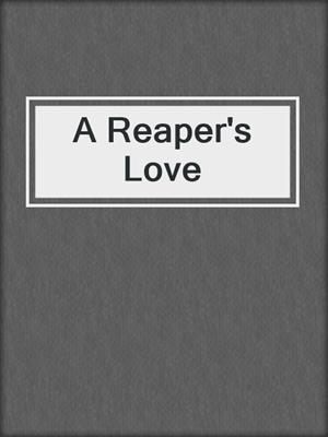 cover image of A Reaper's Love