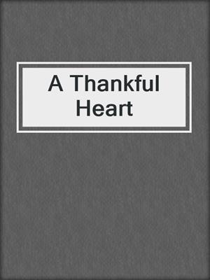 cover image of A Thankful Heart