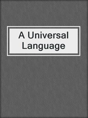 cover image of A Universal Language