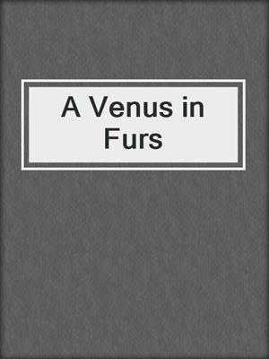 cover image of A Venus in Furs