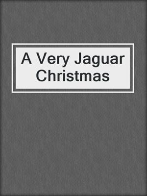 cover image of A Very Jaguar Christmas