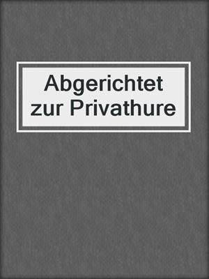 cover image of Abgerichtet zur Privathure