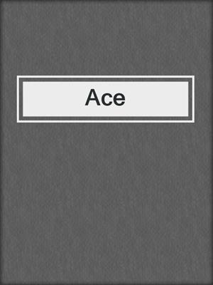 cover image of Ace