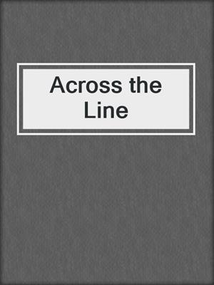 cover image of Across the Line