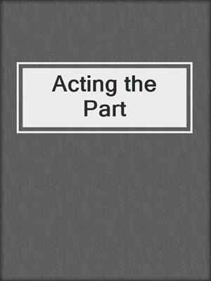 cover image of Acting the Part