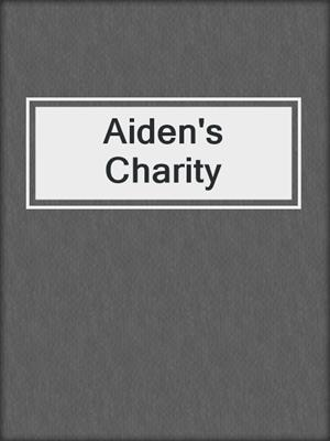 cover image of Aiden's Charity