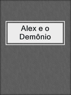 cover image of Alex e o Demônio