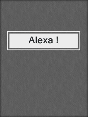 cover image of Alexa !