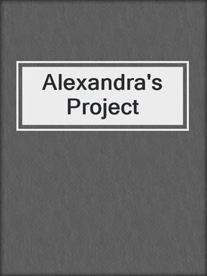 cover image of Alexandra's Project