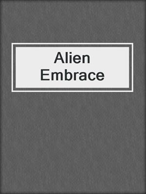 cover image of Alien Embrace