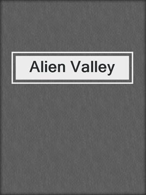 cover image of Alien Valley