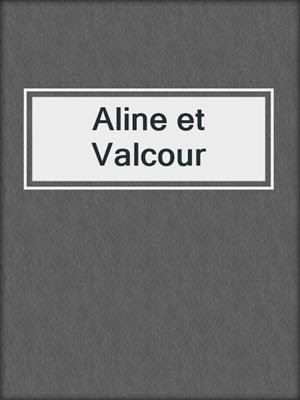 cover image of Aline et Valcour