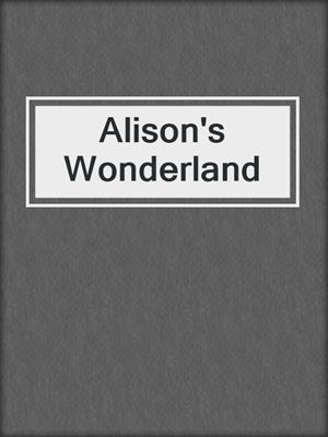 cover image of Alison's Wonderland