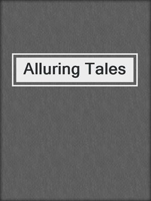 cover image of Alluring Tales