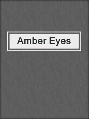 cover image of Amber Eyes