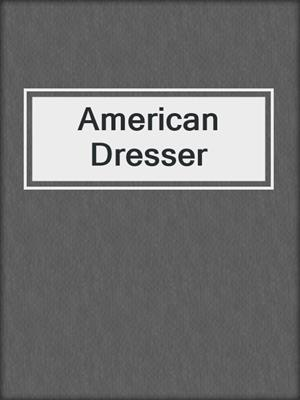 cover image of American Dresser