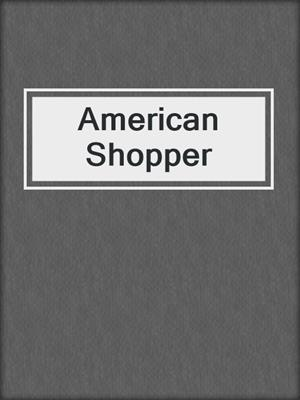 cover image of American Shopper