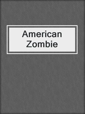 cover image of American Zombie