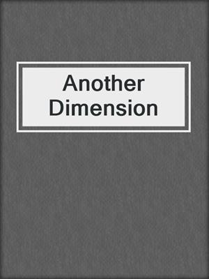 cover image of Another Dimension