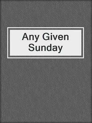 cover image of Any Given Sunday