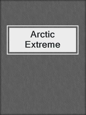 cover image of Arctic Extreme