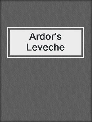 cover image of Ardor's Leveche