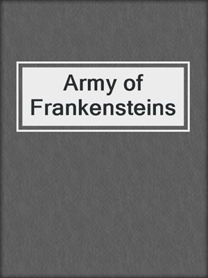 cover image of Army of Frankensteins