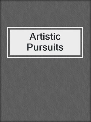cover image of Artistic Pursuits