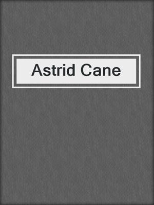 cover image of Astrid Cane
