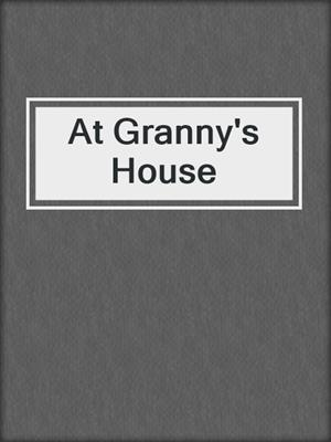 cover image of At Granny's House