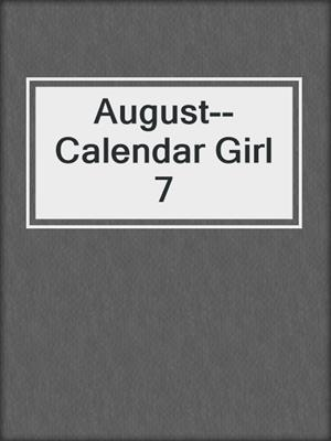 cover image of August--Calendar Girl 7