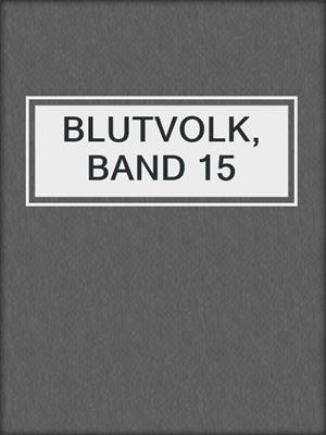 cover image of BLUTVOLK, BAND 15