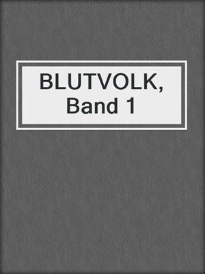 cover image of BLUTVOLK, Band 1
