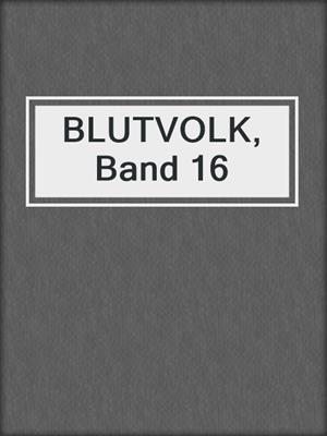 cover image of BLUTVOLK, Band 16