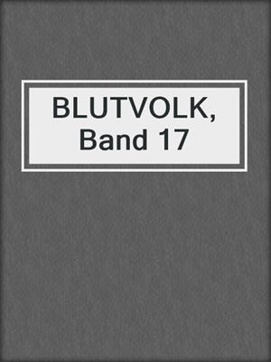 cover image of BLUTVOLK, Band 17