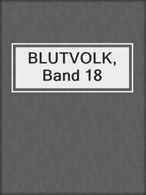 cover image of BLUTVOLK, Band 18