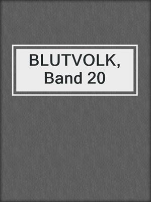 cover image of BLUTVOLK, Band 20