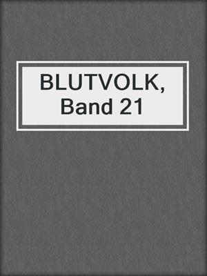 cover image of BLUTVOLK, Band 21