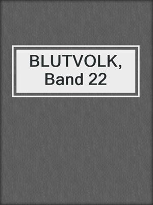 cover image of BLUTVOLK, Band 22